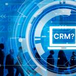 CRM คืออะไร? และประโยชน์ของ CRM ที่มีต่อธุรกิจ